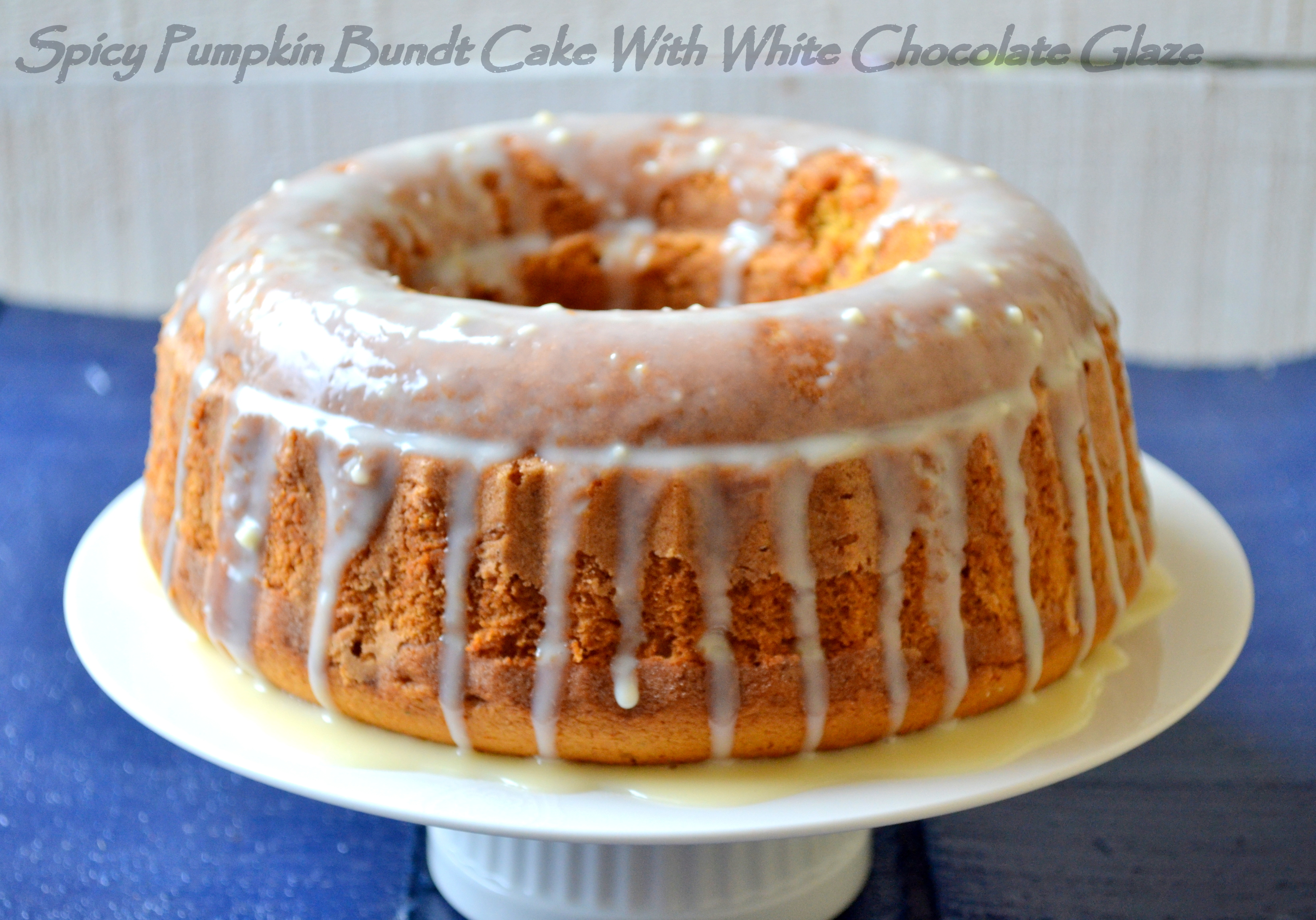 Spicy Pumpkin Bundt Cake With White Chocolate Glaze - The White ...